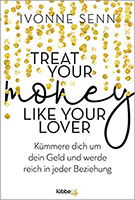 Ivonne Senn - Treat Your Money Like Your Lover